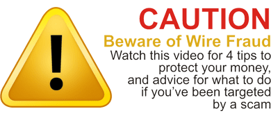 CAUTION: Beware of Wire Fraud